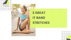 5 Best IT Band Stretches