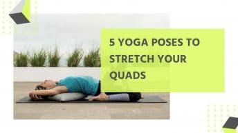 5 Yoga Quad Stretches