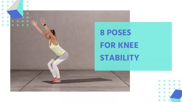 8 Poses For Knee Stability