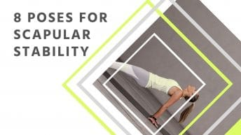 8 Poses For Scapular Stability